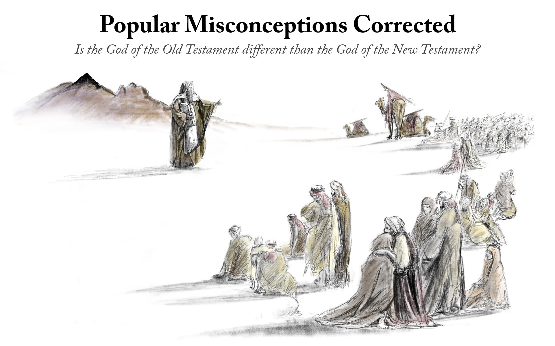 Popular Misconceptions - Is the God of the Old Testament different than the God of the New Testament?