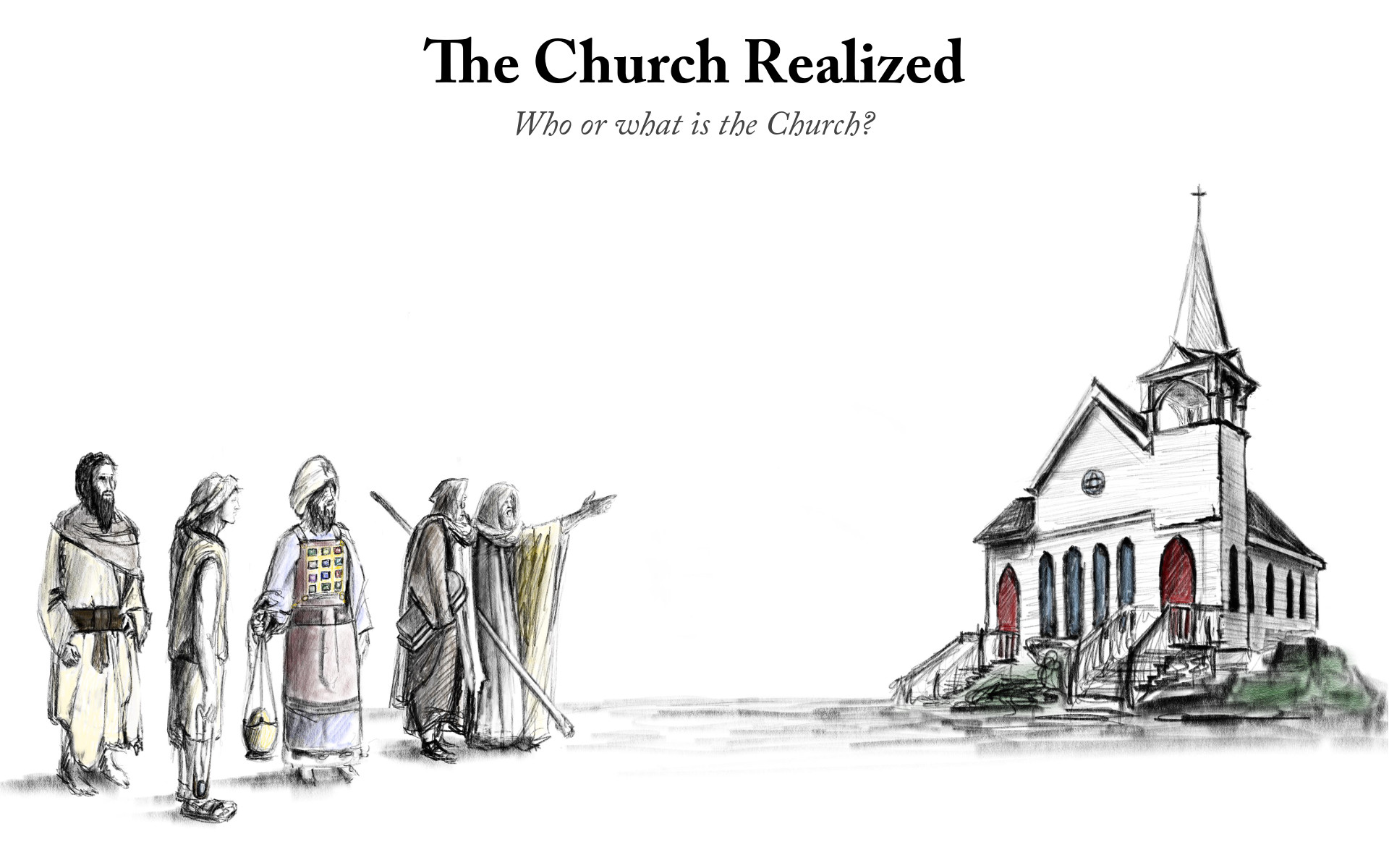 The Church Realized - Who or what is the Church?