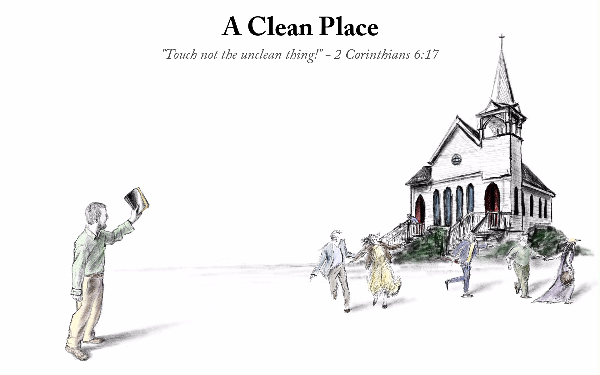 "A Clean Place - ""Touch not the unclean thing!"" - 2 Corinthians 6:17"